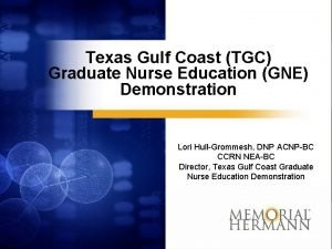 Texas Gulf Coast TGC Graduate Nurse Education GNE