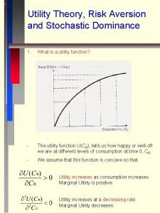 Utility Theory Risk Aversion and Stochastic Dominance 1
