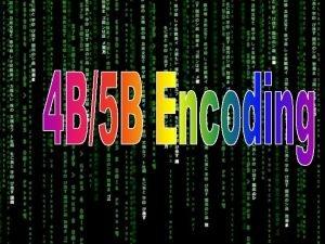 Pengertian 4 B5 B Encoding disebut juga Block