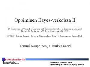 Oppiminen Bayesverkoissa II D Heckerman A Tutorial on