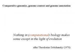 Comparative genomics genome context and genome annotation Nothing