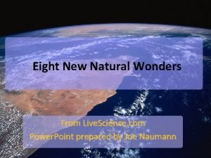 Eight New Natural Wonders From Live Science com