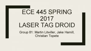 ECE 445 SPRING 2017 LASER TAG DROID Group