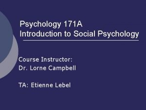 Psychology 171 A Introduction to Social Psychology Course