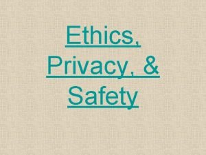 Ethics Privacy Safety Source Ethics in Computing How