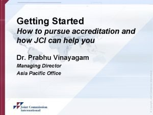 Getting Started How to pursue accreditation and how
