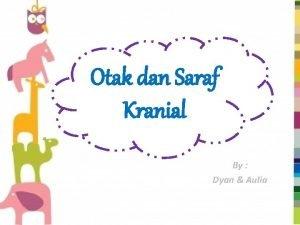 Otak dan Saraf Kranial By Dyan Aulia Struktur