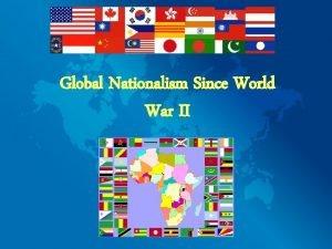 Global Nationalism Since World War II DeColonization Postwar