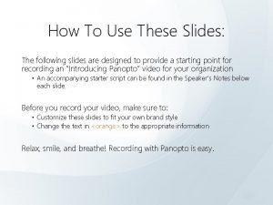 How To Use These Slides The following slides