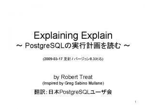 Explaining Explain Postgre SQL 2009 03 17 8