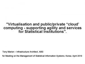 Virtualisation and publicprivate cloud computing supporting agility and