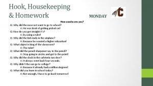 Hook Housekeeping Homework How awake are you Q