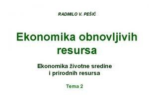 RADMILO V PEI Ekonomika obnovljivih resursa Ekonomika ivotne