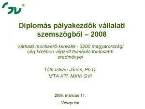 Diploms plyakezdk vllalati szemszgbl 2008 Vrhat munkaerkereslet 3200