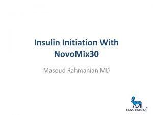 Insulin Initiation With Novo Mix 30 Masoud Rahmanian