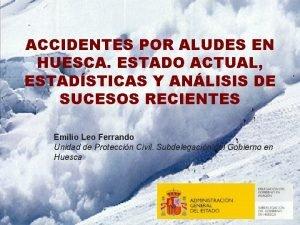 ACCIDENTES POR ALUDES EN HUESCA ESTADO ACTUAL ESTADSTICAS