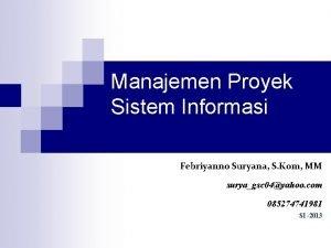 Manajemen Proyek Sistem Informasi Febriyanno Suryana S Kom