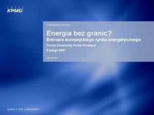 CORPORATE FINANCE Energia bez granic Entropia europejskiego rynku