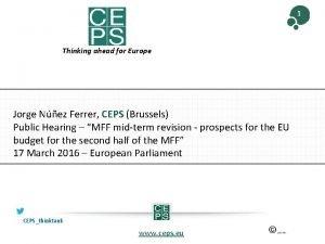 1 Thinking ahead for Europe Jorge Nez Ferrer