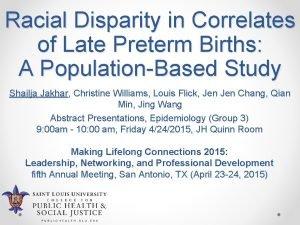 Racial Disparity in Correlates of Late Preterm Births