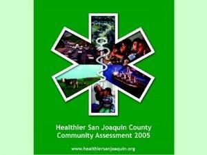 San Joaquin County Community Health Assessment 2004 2005