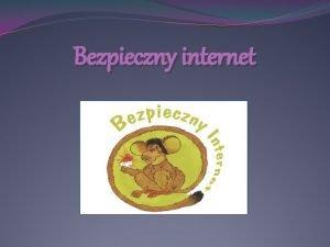 Bezpieczny internet DZIE BEZPIECZNEGO INTERNETU Obchodzony jest w