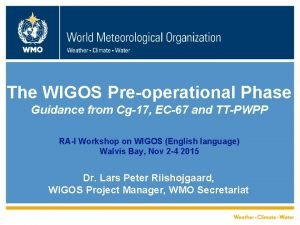 The WIGOS Preoperational Phase Guidance from Cg17 EC67