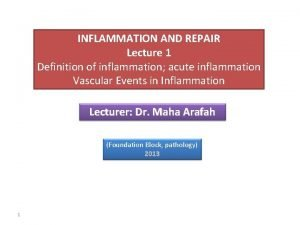 INFLAMMATION AND REPAIR Lecture 1 Definition of inflammation