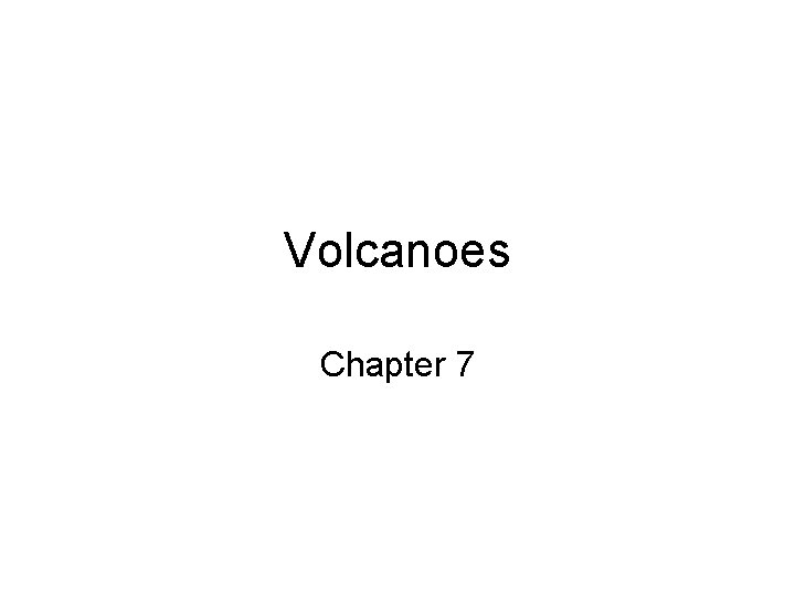 Volcanoes Chapter 7 Earths Active Volcanoes Chapter 7