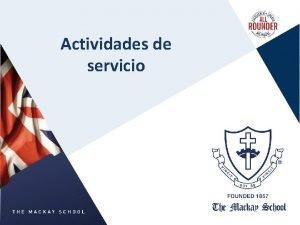 Actividades de servicio Actividades de servicio La accio