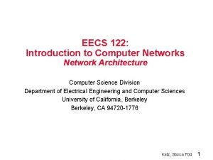 EECS 122 Introduction to Computer Networks Network Architecture