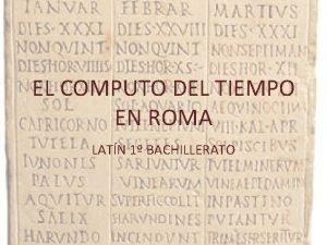 EL COMPUTO DEL TIEMPO EN ROMA LATN 1