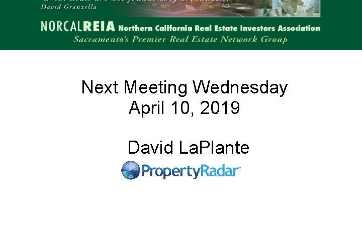 Next Meeting Wednesday April 10 2019 David La