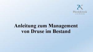 Anleitung zum Management von Druse im Bestand tiologie