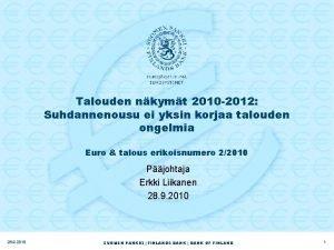 Talouden nkymt 2010 2012 Suhdannenousu ei yksin korjaa