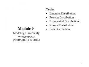 Module 9 Topics Binomial Distribution Poisson Distribution Exponential
