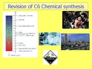 Revision of C 6 Chemical synthesis Chemical synthesis