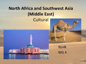 North Africa and Southwest Asia Middle East Cultural