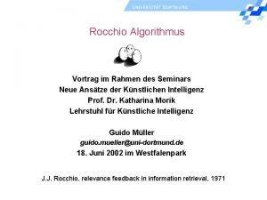Rocchio Algorithmus Vortrag im Rahmen des Seminars Neue