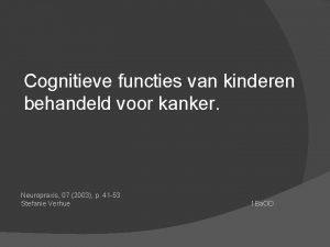 Cognitieve functies van kinderen behandeld voor kanker Neuropraxis