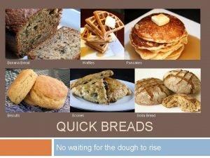 Banana Bread Biscuits Waffles Scones Pancakes Soda Bread