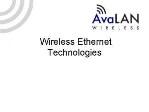 Wireless Ethernet Technologies Wireless Ethernet Technology Industry technologies