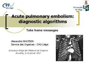 Acute pulmonary embolism diagnostic algorithms Take home messages