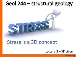 Geol 244 structural geology Lecture 3 3 D