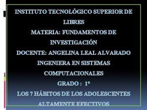 INSTITUTO TECNOLGICO SUPERIOR DE LIBRES MATERIA FUNDAMENTOS DE