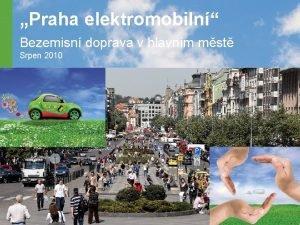 Praha elektromobiln Bezemisn doprava v hlavnm mst Srpen