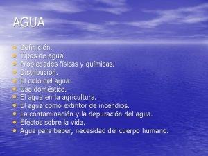 AGUA Definicin Tipos de agua Propiedades fsicas y