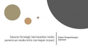 Sasaran Strategis berdasarkan resiko penentuan resiko kritis dan