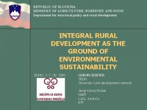REPUBLIC OF SLOVENIA MINISTRY OF AGRICULTURE FORESTRY AND