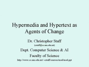 Hypermedia and Hypertext as Agents of Change Dr